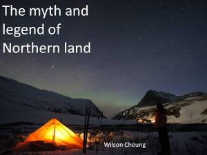 The myth and legend of Northern land